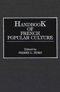 NEW Handbook of French Popular Culture by Pierre L. Horn