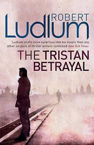 The Tristan Betrayal, Robert Ludlum