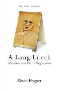 A Long Lunch, Simon Hoggart