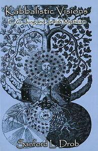 Kabbalistic-Visions-C-G-Jung-and-Jewish-Mysticism-Sanford-Drob-Paperback-Bo