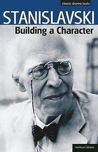 Building a Character by Elizabeth Reynolds Hapgood, Constantin Stanislavski (Pap