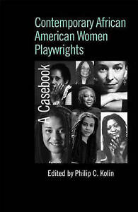 Contemporary African American Women Playwrights, Philip C. Kolin