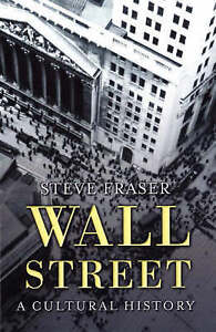 WALL STREET: A CULTURAL HISTORY., Fraser, Steve., Used; Very Good Book