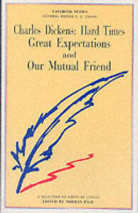 """Dickens: """"Hard Times"""", """"Great Expectations"""" and """"Our Mutual Friend"""" (Casebook),"""