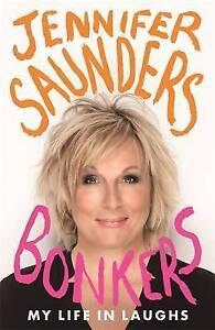 Bonkers-My-Life-in-Laughs-by-Jennifer-Saunders-Hardback-2013