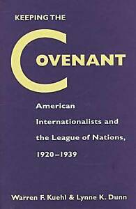 Keeping the Covenant: American Internationalists and the League of Nations, 1920