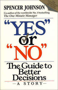 """Good, """"Yes"""" or """"No"""": The guide to better decisions, Johnson, Spencer, Book"""