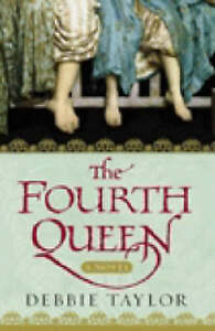 The Fourth Queen, Debbie Taylor | Paperback Book | Good | 9780141012421