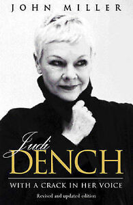 JUDI DENCH BIOGRAPHY - WITH A CRACK IN HER VOICE - by John Miller - PB, 2002