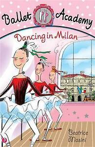 Ballet Academy Dancing in Milan by Beatrice Masini (Paperback, 2010) Book New
