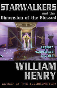 Starwalkers and the Dimension of the Blesssed, William Henry, Very Good, Paperba
