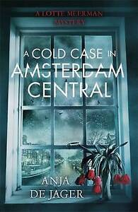 A Cold Case in Amsterdam Central by Anja de Jager (Hardback, 2016)