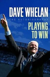 Dave Whelan, Dave Whelan: Playing to Win - The Autobiography, Very Good Book