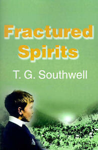 NEW Fractured Spirits by T.G. Southwell