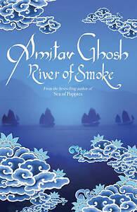 Ghosh, Amitav, River of Smoke: Ibis Trilogy Book 2, Very Good Book