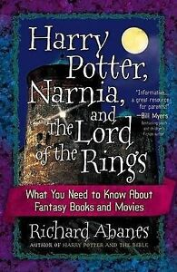 Harry Potter, Narnia, and The Lord of the Rings: WUNTK Richard Abanes PB 2005