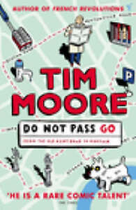 Do-Not-Pass-Go-By-Tim-Moore-As-New-Unread