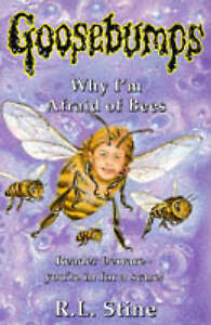 Why I'm Afraid of Bees (Goosebumps), R.L. Stine | Hardcover Book | Good | 978059