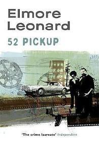 52 Pickup by Elmore Leonard (Paperback, 2005)