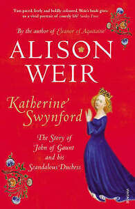 Katherine Swynford: The Story of John of Gaunt and His Scandalous Duchess- Aliso