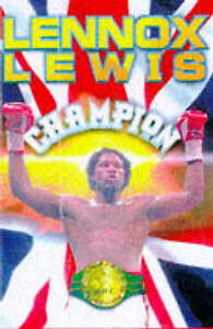 Good, Lennox Lewis: The Autobiography of the WBC Heavyweight Champion of the Wor