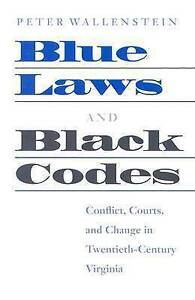 Blue Laws and Black Codes: Conflict, Courts, and Change in Twentieth-century...