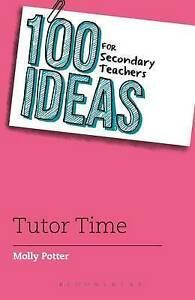 Potter Molly-100 Ideas For Secondary Teachers: Tutor Time  BOOK NEW