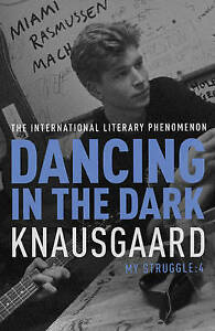 Dancing in the Dark: Knausgaard by Karl Ove Knausgaard (Paperback, 2015)