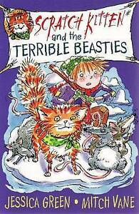 """""""VERY GOOD"""" Green, Jessica, Scratch Kitten and the Terrible Beasties, Book"""