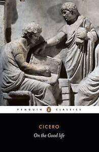 On the Good Life, Marcus Tullius Cicero