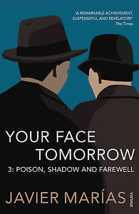 YOUR FACE TOMORROW: POISON, SHADOW AND FAREWELL V. 3 (YOUR FACE TOMORROW TRILOG