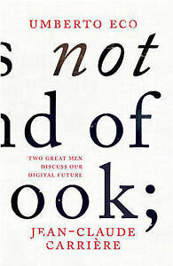 This is Not the End of the Book: A Conversation Curated by Jean-Philippe De Tonn