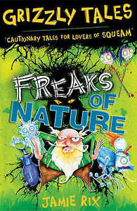 Freaks of Nature: Cautionary Tales for Lovers of Squeam! by Jamie Rix...