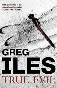 Iles, Greg, True Evil, Very Good Book