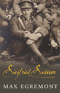 Egremont, Max .. Siegfried Sassoon : A Biography