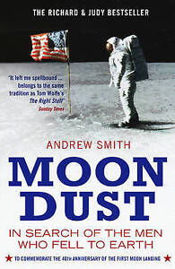 Moondust: In Search of the Men Who Fell to Earth by Andrew Smith (Paperback)