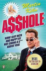Very Good, Asshole: How I Got Rich & Happy by Not Giving a S About You, Kihn, Ma