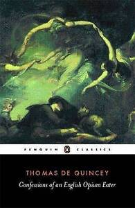 Confessions of an English Opium Eater, Thomas De Quincey