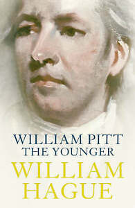 William Pitt the Younger A Biography by William Hague Hardback 2004 - Wolverhampton, United Kingdom - William Pitt the Younger A Biography by William Hague Hardback 2004 - Wolverhampton, United Kingdom