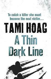 A Thin Dark Line by Tami Hoag (Paperback) New Book