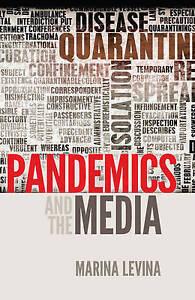 Pandemics And The Media Levina  Marina 9781433115523