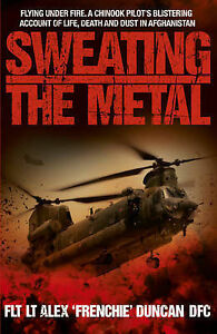 Sweating-the-Metal-Flying-Under-Fire-A-Chinook-Pilots-Blistering-Account