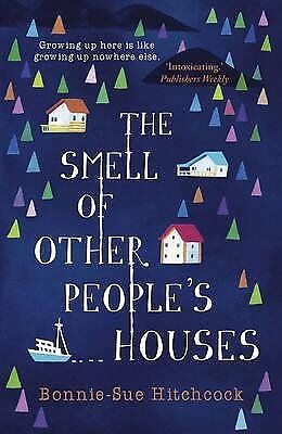 The smell of other peoples houses by Bonnie-sue Hitchcock