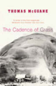 The Cadence Of Grass,McGuane, Thomas,New Book mon0000106613