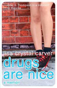 Drugs Are Nice: A Post-Punk Memoir, Carver, Lisa Crystal, New Book