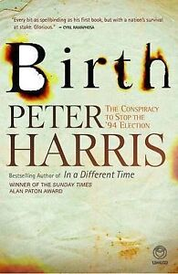 Birth: The Conspiracy to Stop the '94 Election by Peter Harris (Paperback, 2010)