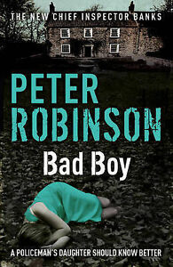 Peter-Robinson-Bad-Boy-Inspector-Banks-Mystery-Book