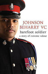 """""""AS NEW"""" Barefoot Soldier: A Story of Extreme Valour, Johnson Beharry VC, Book"""