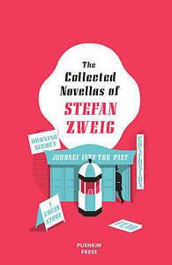 The Collected Novellas Stefan Zweig Burning Secret Chess S by Zweig Stefan