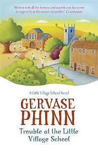 Trouble-at-the-Little-Village-School-A-Little-Village-School-Novel-by-Gervase-P
